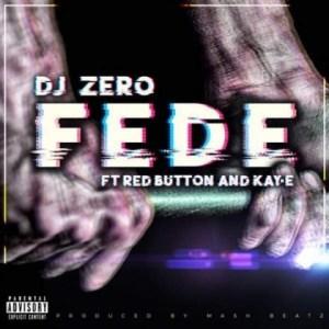 DJ Zero - Fede Ft. Red Button & Kay-E